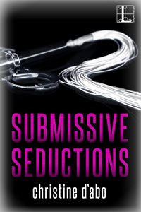 Submissive Seductions -- Christine D'Abo